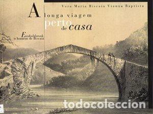 A LONGA VIAGEM PERTO DE CASA - EUSKALDUNAK, O HOMEM DE BISCAIA (Libros Nuevos - Idiomas - Portugués)