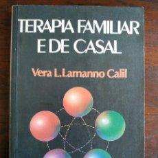 Libros: LIBRO TERAPIA FAMILIAR E DE CASAL. DE VERA L. LAMANNO CALIL. 1987 TERAPIAS FAMILIARES Y DE PAREJA. Lote 199040188