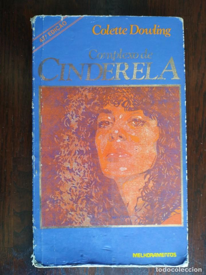 LIBRO COMPLEJO DE CINDERELA DE COLETTE DOWLING, 47 EDICION. COMPLEJO DE CENICIENTA, 1981 (Libros Nuevos - Idiomas - Portugués)