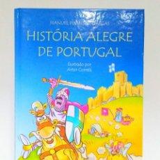 Libros: HISTÓRIA ALEGRE DE PORTUGAL, MANUEL PINHEIRO. BERTRAND EDITORA (PORTUGUÉS) 9789722521147. Lote 209421111