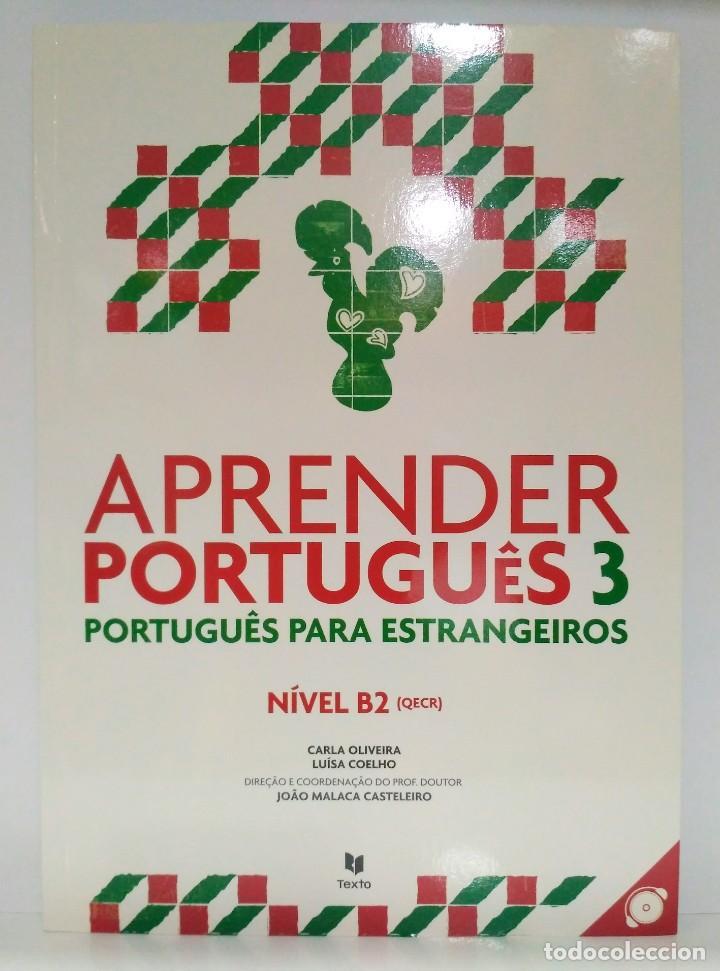 APRENDER PORTUGUÊS 3. LIVRO ALUNO NÍVEL B2. CARLA OLIVEIRA Y LUÍSA COELHO. (PORTUGUÉS) 9789724736914 (Libros Nuevos - Idiomas - Portugués)