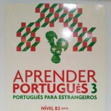 Libros: APRENDER PORTUGUÊS 3. LIVRO ALUNO NÍVEL B2. CARLA OLIVEIRA Y LUÍSA COELHO. (PORTUGUÉS) 9789724736914. Lote 210337566