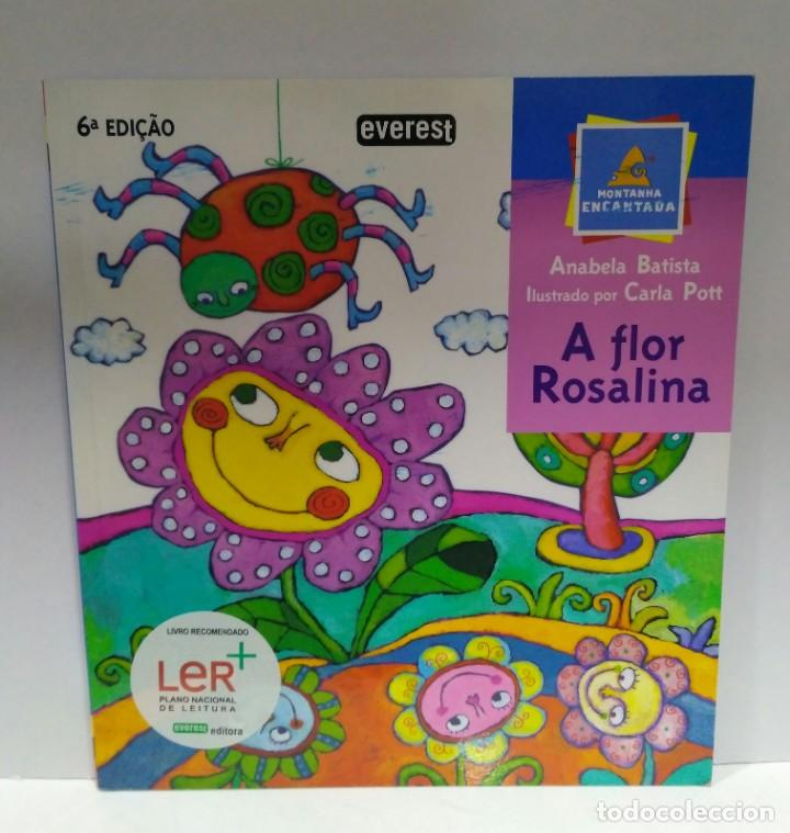 A FLOR ROSALINA, ANABELA BATISTA. EVEREST (PORTUGUÉS) 9789727508419 (Libros Nuevos - Idiomas - Portugués)