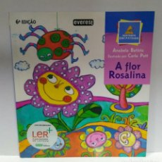 Libros: A FLOR ROSALINA, ANABELA BATISTA. EVEREST (PORTUGUÉS) 9789727508419. Lote 210962460