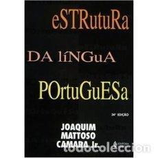 Libros: ESTRUTURA DA LÍNGUA PORTUGUESA. JOAQUIM MATTOSO CAMARA JR.. Lote 211516091