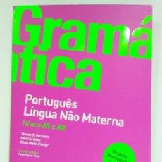 Libros: GRAMÁTICA PORTUGUÊS LÍNGUA NÂO MATERNA. NÍVEIS A1 E A2 PORTO EDITORA (PORTUGUÉS) 9789720401489. Lote 213311997