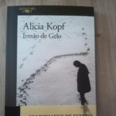 Libros: IRMAO DE GELO. ALICIA KOPF. EDITORIAL ALFAGURA. 2018. Lote 235197105