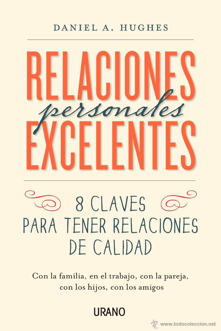 AUTOAYUDA. SUPERACIÓN. RELACIONES PERSONALES EXCELENTES - DANIEL HUGHES (Libros Nuevos - Ciencias, Manuales y Oficios - Psicología y Psiquiatría )