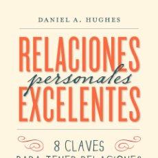Libros: AUTOAYUDA. SUPERACIÓN. RELACIONES PERSONALES EXCELENTES - DANIEL HUGHES. Lote 42427624