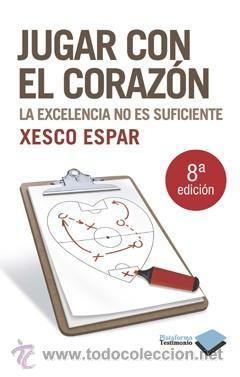 AUTOAYUDA. SUPERACIÓN. JUGAR CON EL CORAZÓN - XESCO ESPAR (Libros Nuevos - Ciencias, Manuales y Oficios - Psicología y Psiquiatría )