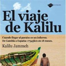 Livres: AUTOAYUDA. SUPERACIÓN. EL VIAJE DE KALILU - KALILU JAMMEH. Lote 44830327