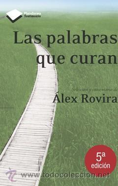 AUTOAYUDA. SUPERACIÓN. LAS PALABRAS QUE CURAN - ÁLEX ROVIRA CELMA (Libros Nuevos - Ciencias, Manuales y Oficios - Psicología y Psiquiatría )