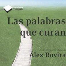 Libros: AUTOAYUDA. SUPERACIÓN. LAS PALABRAS QUE CURAN - ÁLEX ROVIRA CELMA. Lote 44842106