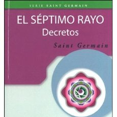 Libros: ESPIRITUAL. EL SÉPTIMO RAYO. DECRETOS - SAINT GERMAIN. Lote 45209199