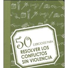 Libros: AUTOAYUDA. SUPERACIÓN. 50 EJERCICIOS PARA RESOLVER LOS CONFLICTOS SIN VIOLENCIA - CHRISTOPHE CARRE. Lote 45470713