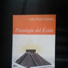 Libros: PSICOLOGÍA DEL ÉXITO CARLES MUÑOZ ESPINALT DUXELM 1ª ED 2008 RÚSTICA CON SOLAPAS 128 PG. Lote 48464759
