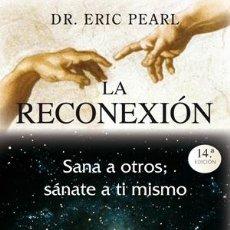 Libros: ESPIRITUAL. LA RECONEXIÓN - ERIC PEARL. Lote 50713273