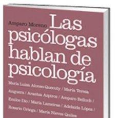 Libros: LAS PSICÓLOGAS HABLAN DE PSICOLOGÍA - AMPARO MORENO. Lote 52289072