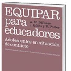 Libros: PSICOLOGIA. PSICOANALISIS. EQUIPAR PARA EDUCADORES. ADOLESCENTES EN SITUACIÓN DE CONFLICTO - ANN-MA. Lote 79960119