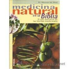 Libros: MEDICINA NATURAL EN LA BIBLIA DR. MARINUS DE WAAL ED. TIKAL. Lote 54445589