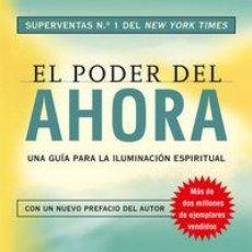 Libros: PSICOLOGÍA. ESPIRITUAL. EL PODER DEL AHORA - ECKHART TOLLE. Lote 71036405