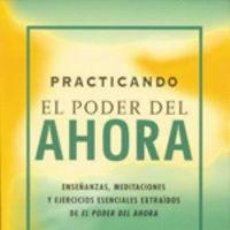 Libros: PSICOLOGÍA. ESPIRITUAL. PRACTICANDO EL PODER DEL AHORA - ECKHART TOLLE. Lote 71036693