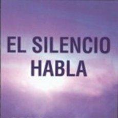 Libros: PSICOLOGÍA. ESPIRITUAL. EL SILENCIO HABLA - ECKHART TOLLE. Lote 71037053