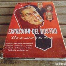 Libros: LIBRO EXPRESION DEL ROSTRO ARTE DE CONOCER A LOS DEMAS DR VANDER 1955. Lote 264998634
