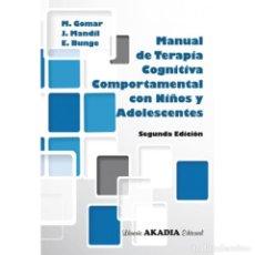 Libros: MANUAL DE TERAPIA COGNITIVA COMPORTAMENTAL CON NIÑOS Y ADOLESCENTES - GOMAR/MANDIL/BUNGE. Lote 90336532