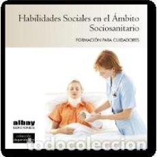 Libros: HABILIDADES SOCIALES EN EL ÁMBITO SOCIOSANITARIO. Lote 100450147