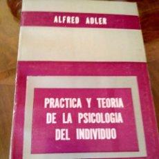 Libros: PRACTICA Y TEORIA DE LA PSICOLOGIA DEL INDIVIDUO.- ALFRED ADLER.- ED. PAIDOS. Lote 104176223