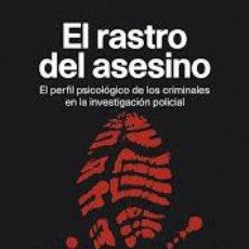 Libros: RASTRO DEL ASESINO, EL ´EL PERFIL PSICOLÓGICO DE LOS CRIMINALES EN LA INVESTIGACIÓN POLICIAL´. Lote 58028241