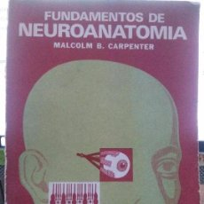 Libros: FUNDAMENTOS DE NEUROATOMIA .MALCLM B.CARPENTER , EDT EL ATENEO. Lote 107205435