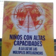 Libros: NIÑOS CON ALTAS CAPACIDADES .( A LA LUZ DE LAS MULTIPLES INTELIGENCIAS) KARENS.GERSON.. Lote 107217275