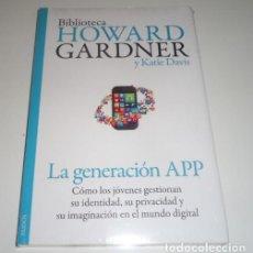 Libros: LA GENERACIÓN APP POR HOWARD GARDNER Y KATIE DAVIS. Lote 109081703