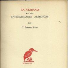 Libros: LA ATARAXIA EN LAS ENFERMEDADES ALERGICAS. Lote 110674399