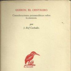 Libros: QUIRON EL CENTAURO, CONSIDERACIONES PSICOANALITICAS SOBRE LA ATARAXIA. Lote 110683071