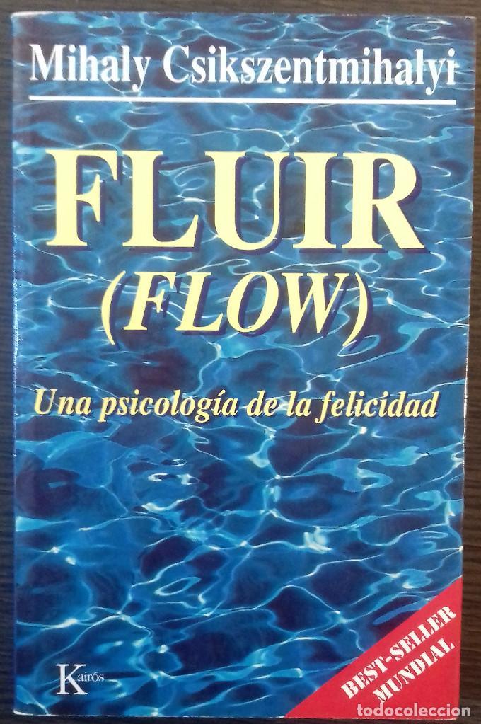 FLUIR (FLOW) UNA PSICOLOGIA DE LA FELICIDAD. MIHALY CSIKSZENTMIHALYI. 1997 (Libros Nuevos - Ciencias, Manuales y Oficios - Psicología y Psiquiatría )