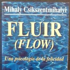 Libros: FLUIR (FLOW) UNA PSICOLOGIA DE LA FELICIDAD. MIHALY CSIKSZENTMIHALYI. 1997. Lote 112367843