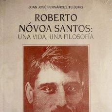 Libros: FERNÁNDEZ TEIJEIRO, JUAN JOSÉ. ROBERTO NÓVOA SANTOS: UNA VIDA, UNA FILOSOFÍA. 1998.. Lote 112974383