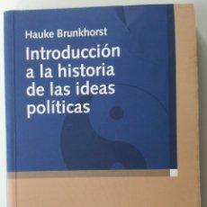 Libros: INTRODUCCIÓN A LA HISTORIA DE LAS IDEAS POLÍTICAS - HAUKE BRUNKHORST. Lote 127482356