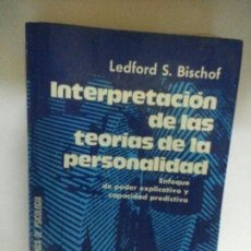 Libros: INTERPRETACION DE LAS TEORIAS DE LA PERSONALIDAD -LEDFORD S. BISHOF. Lote 137116786