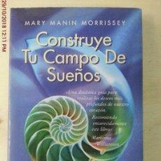 Libros: CONSTRUYE TU CAMPO DE SUEÑOS - MARY MANIN - EDICIONES OBELISCO - 1º EDICIÓN. Lote 138090246