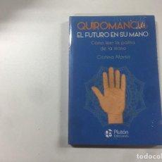 Libros: QUIROMANCIA EL FUTURO EN SU MANO POR CRISTINA MARTÍN. Lote 138977154