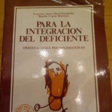 Libros: PARA LA INTEGRACION DEL DEFICIENTE. Lote 141732198