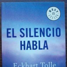 Libros: EL SILENCIO HABLA. ECKHART TOLLE.. Lote 141979742