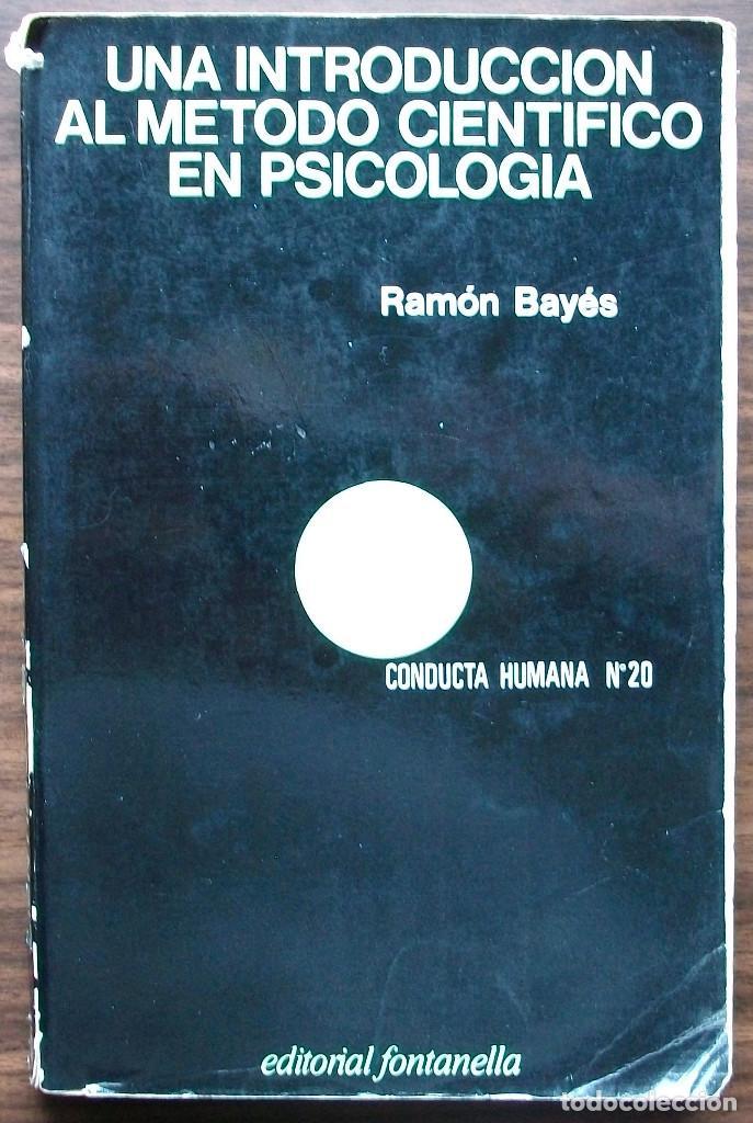 UNA INTRODUCCION AL METODO CIENTIFICO EN PSICOLOGIA. RAMON BAYES. 2ª EDICION 1978 + 3ª EDICION 1980. (Libros Nuevos - Ciencias, Manuales y Oficios - Psicología y Psiquiatría )