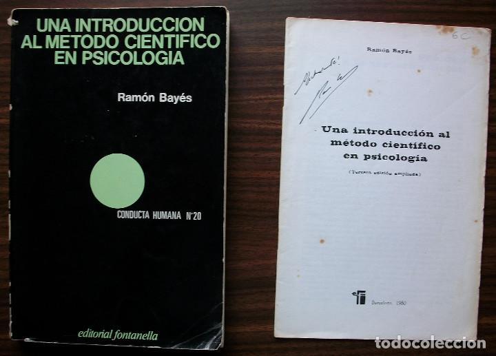 Libros: UNA INTRODUCCION AL METODO CIENTIFICO EN PSICOLOGIA. RAMON BAYES. 2ª EDICION 1978 + 3ª EDICION 1980. - Foto 2 - 147035446