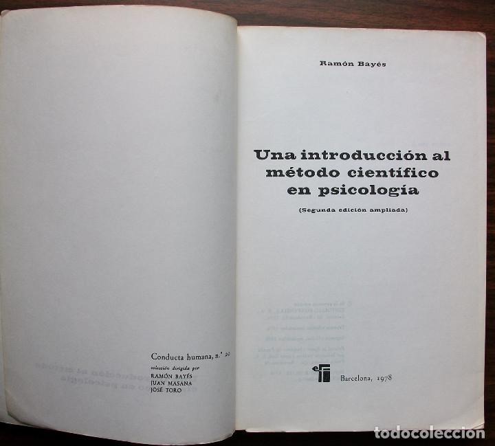 Libros: UNA INTRODUCCION AL METODO CIENTIFICO EN PSICOLOGIA. RAMON BAYES. 2ª EDICION 1978 + 3ª EDICION 1980. - Foto 5 - 147035446