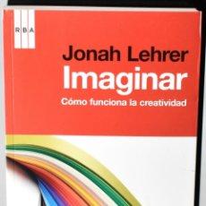 Libros: IMAGINAR CÓMO FUNCIONA LA CREATIVIDAD. LEHRER, JONAH. Lote 147377442